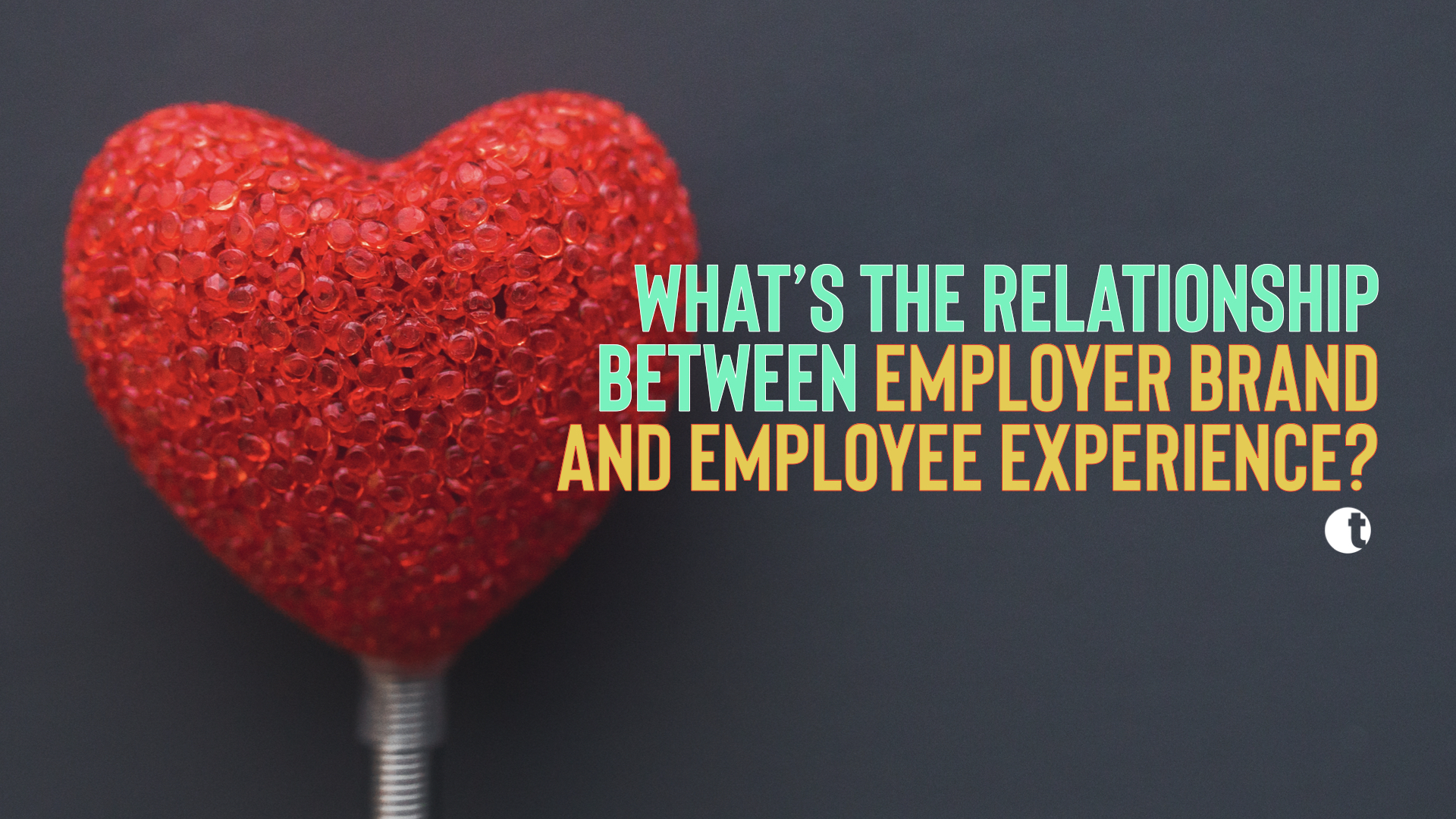 Connecting employer brand to employee experience