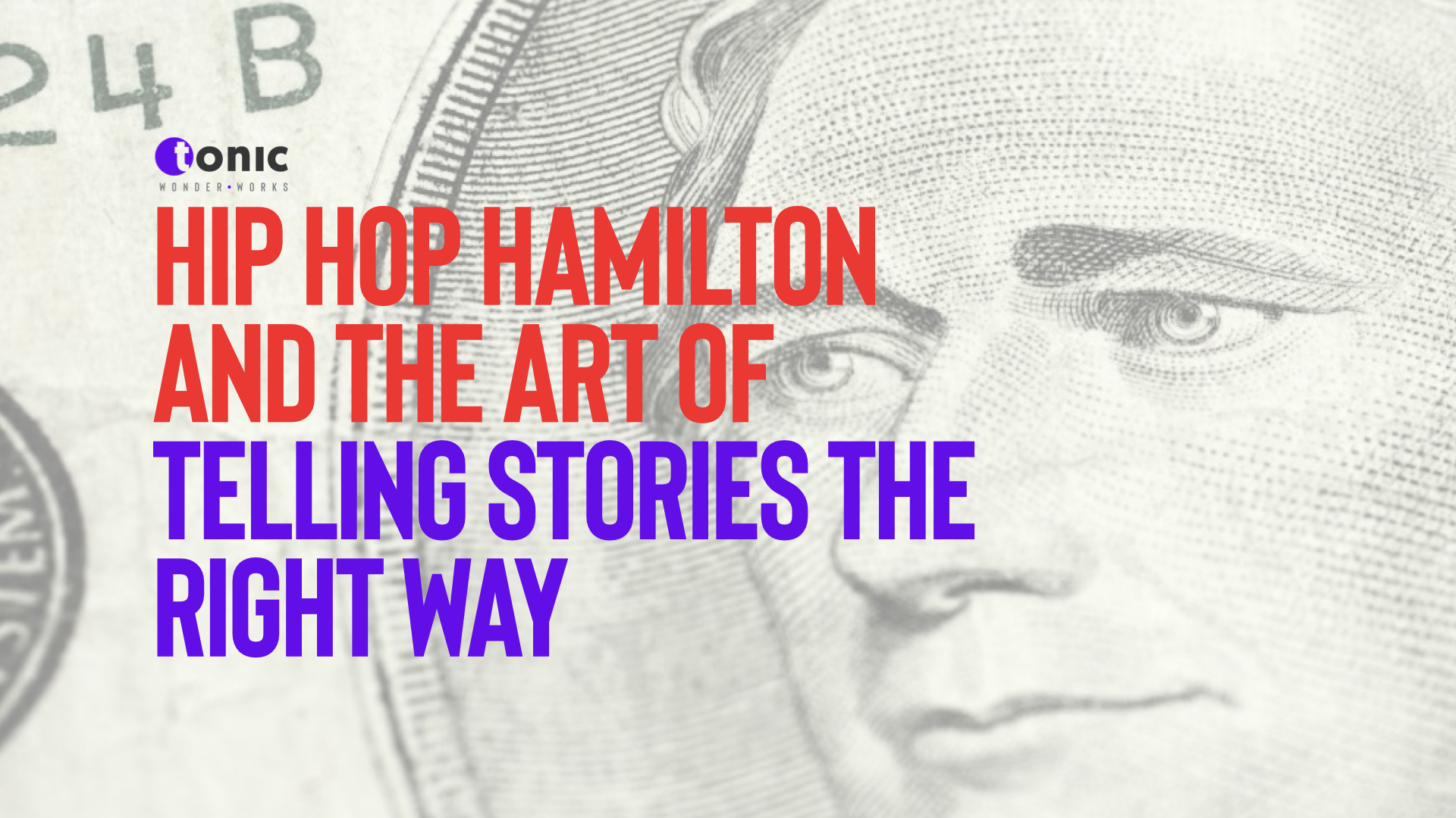 Hip Hop Hamilton and the art of telling stories the right way